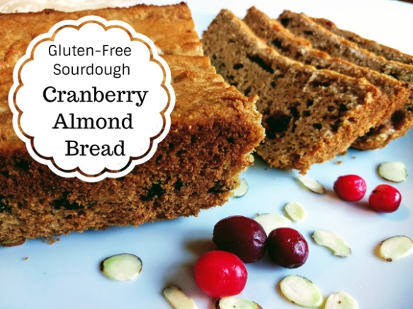 Cranberry Almond Bread, Gluten-Free Sourdough