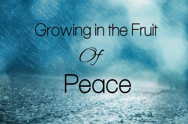 Growing in the Fruit of Peace