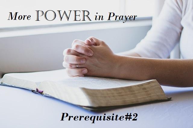 More Power in Prayer, Prerequisite 2